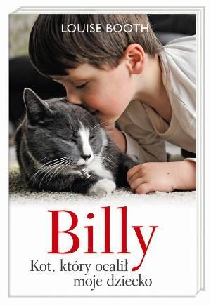 """Książkę """"Billy. Kot, który ocalił moje dziecko"""""""